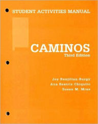 Student Activities Manual for Renjilian-Burgy's Caminos, 3rd - Joy Renjilian-Burgy