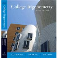College Trigonometry - Richard N. Aufmann; Vernon C. Barker; Richard D. Nation