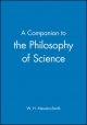A Companion to Philosophy of Science - W. H. Newton-Smith
