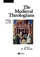 The Medieval Theologians - G. R. Evans