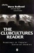 The Clubcultures Reader: Readings in Popular Cultural Studies