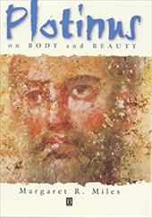 Plotinus on Body and Beauty - Miles, Margaret Ruth