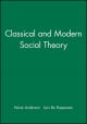 Classical and Modern Social Theory - Heine Anderson; Lars Bo Kaspersen