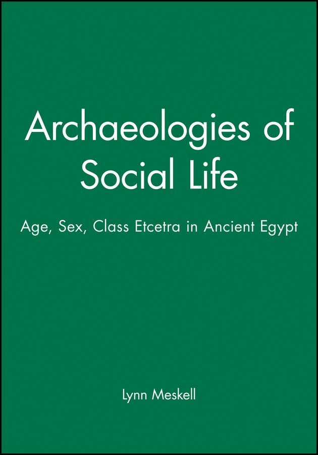 Archaeology of Social Life - Lynn Meskell