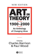 Art in Theory 1900-2000 - an Anthology of Changing Ideas 2E - Charles Harrison; Paul Wood