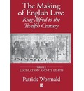 The Making of English Law: Legislation and Its Limits v. 1 - Patrick Wormald