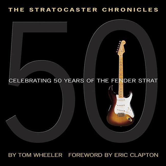 The Stratocaster Chronicles als Taschenbuch von Tom Wheeler - Hal Leonard Corporation