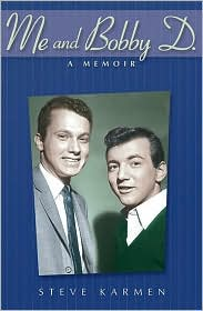 Me and Bobby D.: A Memoir - Steve Karmen, Bobby Darin
