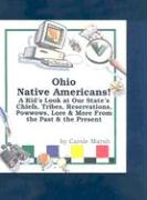 Ohio Native Americans: A Kid's Look at Our State's Chiefs, Tribes, Reservations, Powwows, Lore, and More from the Past and the Present