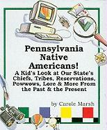 Pennsylvania Native Americans!: A Kid's Look at Our State's Chiefs, Tribes, Reservations, Powwows, Lore, and More from the Past and the Present