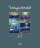 Wyland: Twenty-Five Years at Sea - Yow, John / Wyland