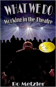 What We Do - Working In The Theatre - Bo Metzler
