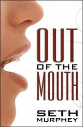 Out of the Mouth - Murphey, Seth