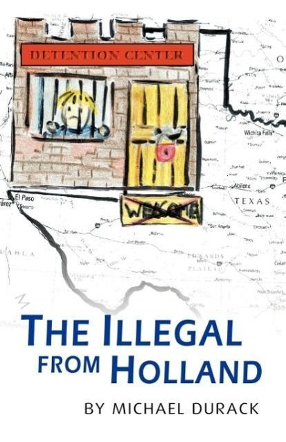 The Illegal from Holland als Taschenbuch von Michael Durack - Infinity Publishing.com