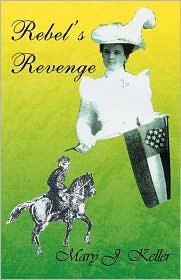 Rebel's Revenge - Mary J. Keller