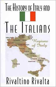 The History of Italy and the Italians - Rivaltino Rivalta