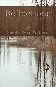 Reflections - Sheila Ryan Wallace