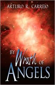 By Wrath of Angels - Arturo R. Carrejo