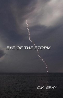 Eye of the Storm - Gray, C. K.
