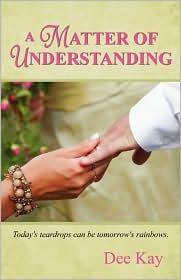 A Matter Of Understanding - Dee Kay