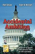 Accidental Ambition