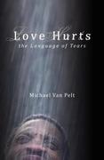Vanpelt, Michael: Love Hurts the Language of Tears