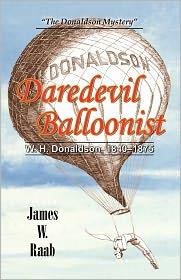 Daredevil Balloonist: W.H. Donaldson, 1840-1875