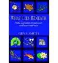 What Lies Beneath - Gena Smith