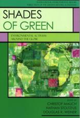 Shades of Green - Christof Mauch (editor), Nathan Stoltzfus (editor), Douglas R. Weiner (editor), Frank Zelko (contributions), Mahesh Ranagarjan (contributions), Sandra Lynn Chaney (contributions), Jane Carruthers (contributions), Peter Ho (contributions), Daniel J. Kloost