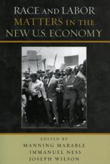 Race and Labor Matters in the New U.S. Economy - Marable, Manning (EDT)/ Ness, Immanuel (EDT)/ Wilson, Joseph (EDT)