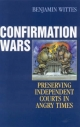 Confirmation Wars - Benjamin Wittes
