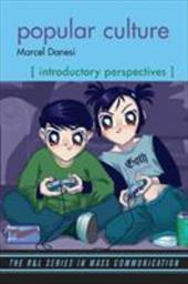 Popular Culture: Introductory Perspectives - Danesi, Marcel