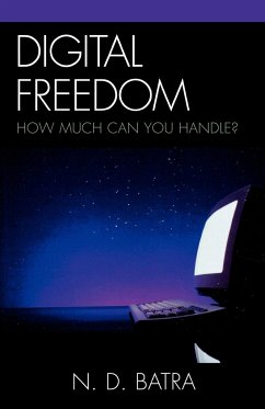 Digital Freedom: How Much Can You Handle? - Batra, N. D.