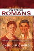 Carl J. Richard: Why We´re All Romans