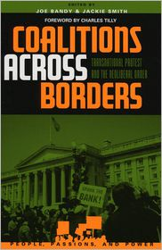 Coalitions across Borders: Transnational Protest and the Neoliberal Order - Jackie Smith, Charles Tilly, Joe Bandy