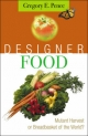 Designer Food - Gregory E. Pence