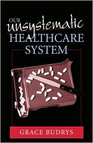 Our Unsystematic Health Care System - Grace Budrys