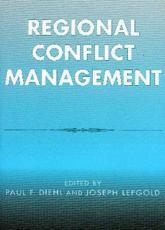 Regional Conflict Management - Paul F Diehl (editor), Joseph Lepgold (editor), Kanti Bajpai (contributions), Victor D Cha (contributions), Paul F Diehl (contributions), John S Duffield (contributions), Benjamin Miller (contributions), Carolyn M Shaw (contributions), I. William Zartman