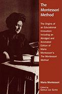 The Montessori Method: The Origins of an Educational Innovation: Including an Abridged and Annotated Edition of Maria Montessori's the Montes