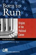 Born to Run: Origins of the Political Career