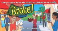 Broke! Second Edition: College Students Reveal the Secrets to Getting by on Less
