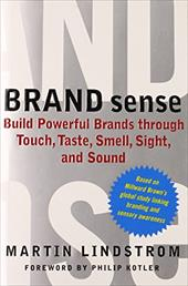 Brand Sense: Sensory Secrets Behind the Stuff We Buy - Lindstrom, Martin / Kotler, Philip