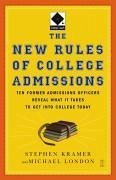 The New Rules of College Admissions: Ten Former Admissions Officers Reveal What It Takes to Get Into College Today - London, Michael