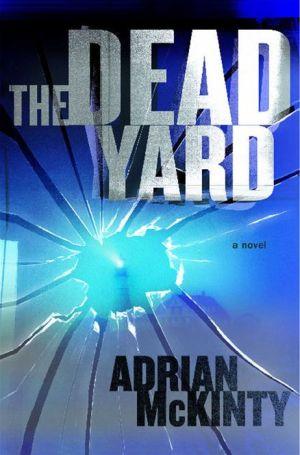 The Dead Yard (Michael Forsythe Series #2)