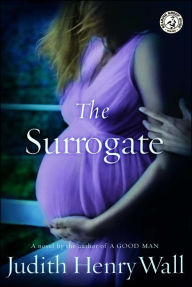 The Surrogate: A Novel - Judith Henry Wall