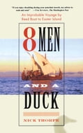 8 Men and a Duck - Nick Thorpe