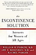 The Incontinence Solution - William Parker
