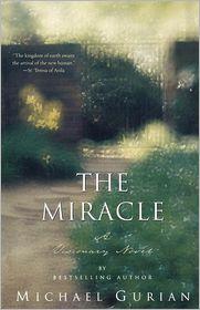 The Miracle: A Visionary Novel - Michael Gurian