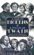 A Dab of Dickens & a Touch of Twain: Literary Lives from Shakespeare's Old England to Frost's New England