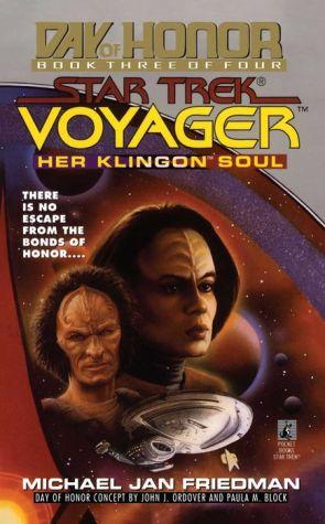 Star Trek Voyager: Day of Honor #3: Her Klingon Soul - Michael Jan Friedman